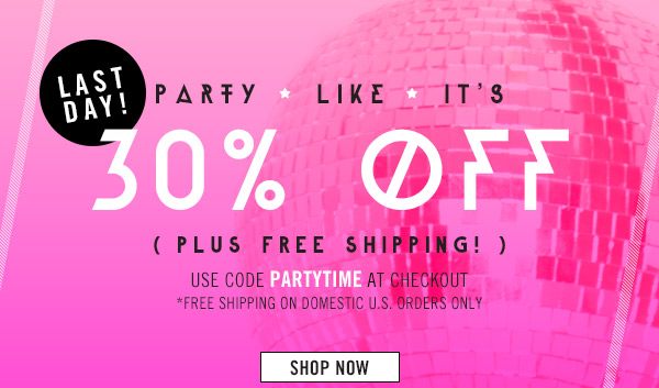 Last Day! 30% Off! Plus Free Shipping