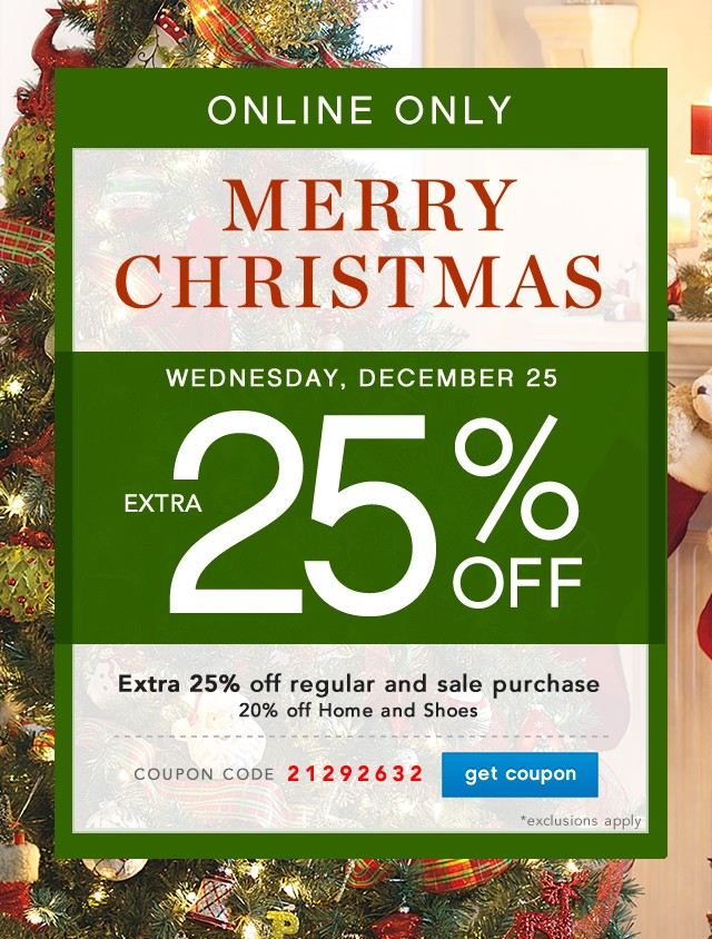 Merry Christmas. Extra 25% off. Get coupon.