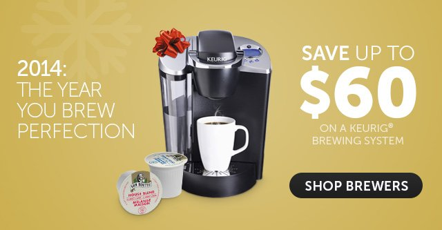 2014: The Year You Brew Perfection - Save Up To $60 On A Keurig® Brewing System