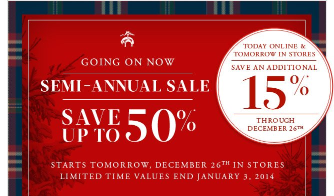 GOING ON NOW - SEMI-ANNUAL SALE