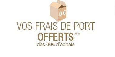 Vos frais de port offerts** dès 60 euros d'achats
