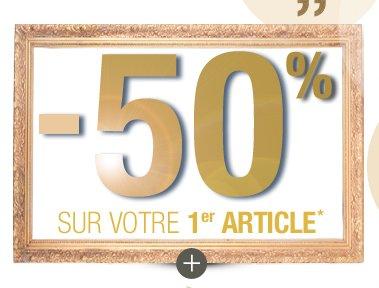 -50% sur votre 1er article*