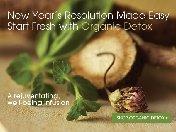 New Year's Resolution Made Easy. Start Fresh with Organic Detox. A rejuvenating, well-being infusion. Shop Organic Detox...