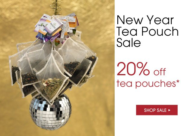 New Year Tea Pouch Sale. 20% off tea pouches.* Shop Now...
