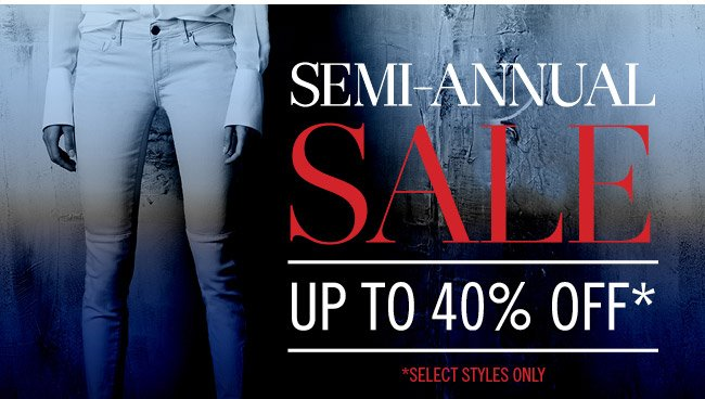 SEMI-ANNUAL SALE | Up to 40% off