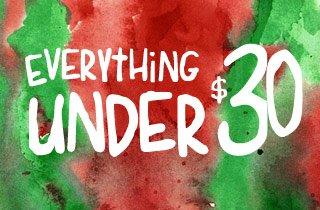 Everything under $30