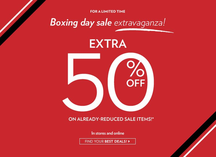 Extra 50% off already-reduced sale items!* In stores and online