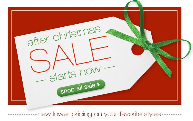 After Christmas Sale Starts Now: New Lower Prices On Your Favorite Styles