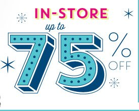 IN-STORE up to 75% OFF