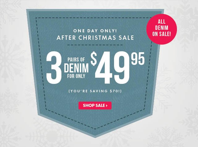 One Day Only! 3 Pairs Of Denim Only $49.95!