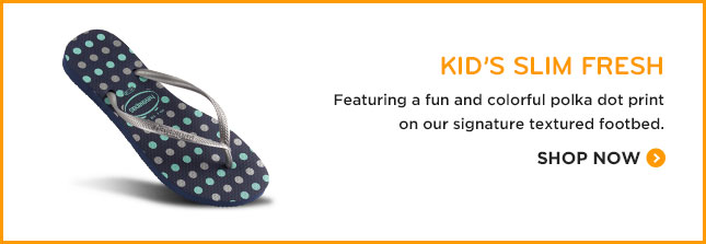 Kid's Slim Fresh. Featuring a fun and colorful polka dot print on our signature textured footbed. SHOP NOW