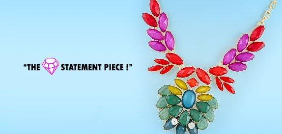 The Statement Piece