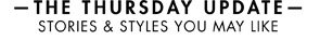 THE THURSDAY UPDATE - STORIES & STYLES YOU MAY LIKE