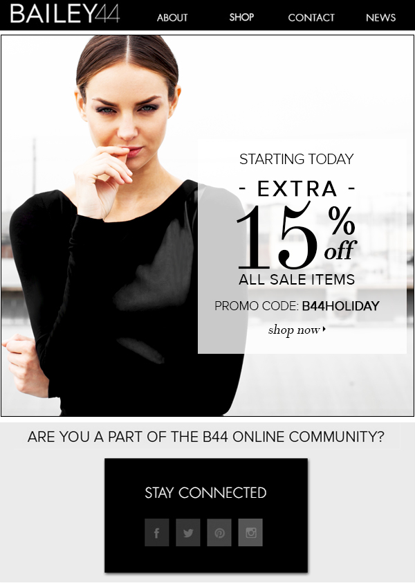 STARTING DEC 26 EXTRA 15% OFF ALL SALE ITEMS PROMO CODE B44HOLIDAY