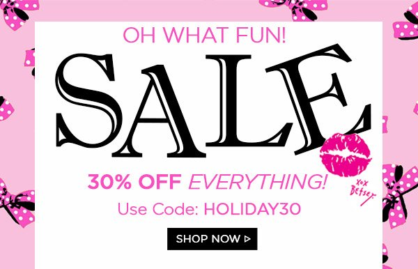 Oh What Fun! 30% Off Everything!