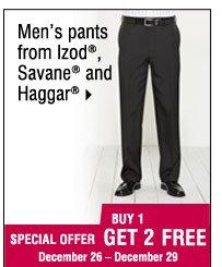 Buy 1 get 2 free  men's pants from Izod, Savaneand Haggar