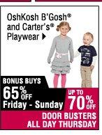 Up to 70% off                    OshKosh B Gosh and Carters Playwear