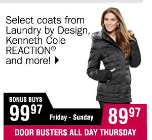 89.97  Select coats from Laundry by Design, Kenneth Cole REACTION and more!