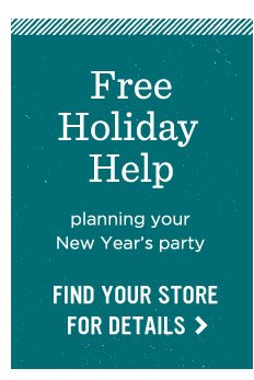 Free holiday help. Find your store for details