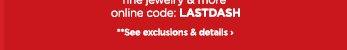 online code: LASTDASH                                    **See exclusions & details.