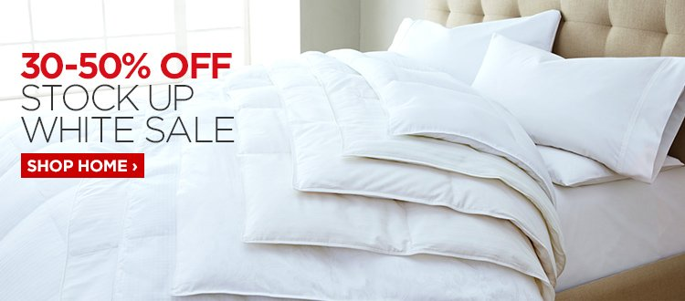 30-50% OFF STOCK UP WHITE SALE     			     			SHOP HOME ›