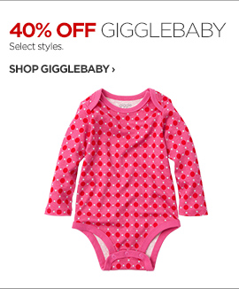 40% OFF GIGGLEBABY. Select Styles.                                  SHOP GIGGLEBABY ›