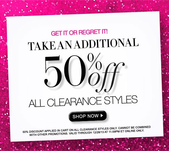 Get It or Regret It! Take an Additional 50% Off All Clearance Styles