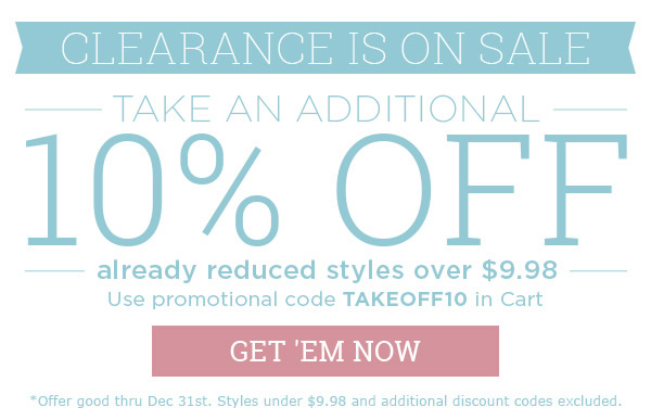 Additional 10% OFF already reduced styles over $9.98 - Get 'Em Now!