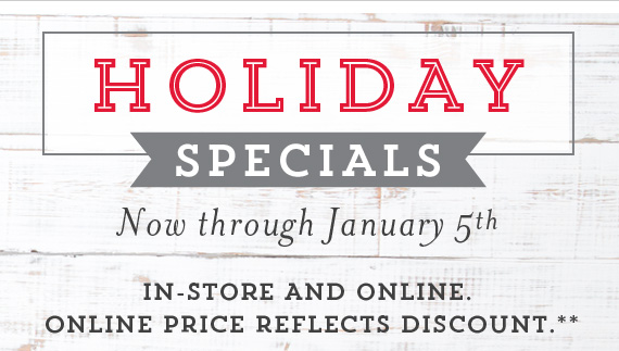Holiday Specials 12.26-1.5