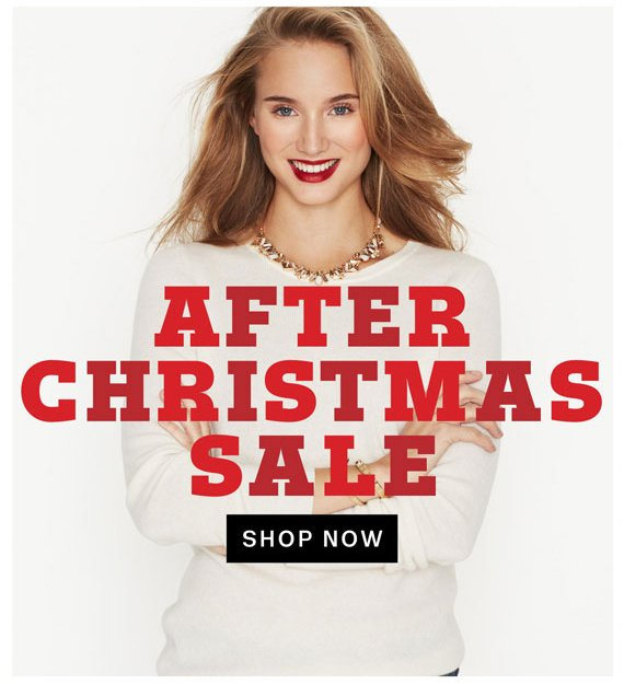 After Christmas Sale. Shop Now.