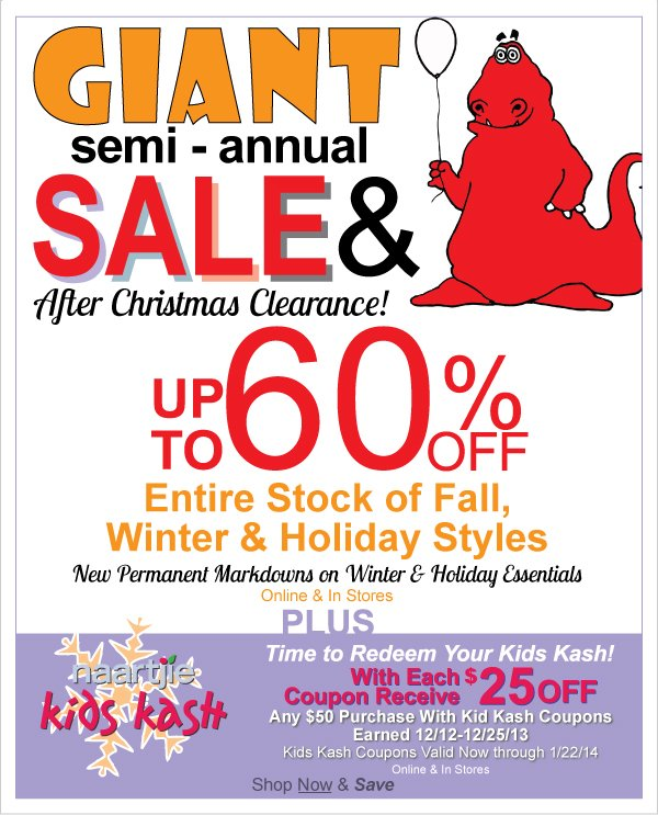 Up To  60% Off! All Fall, Winter & Holiday Styles During Our Giant Semi-Annual Sale &  After Christmas Clearance + Time to Redeem Kids Kash Coupons