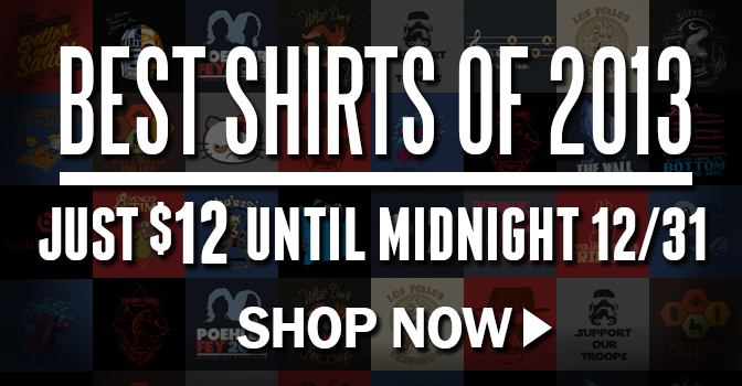 Best Shirts of 2013 - Click Here!