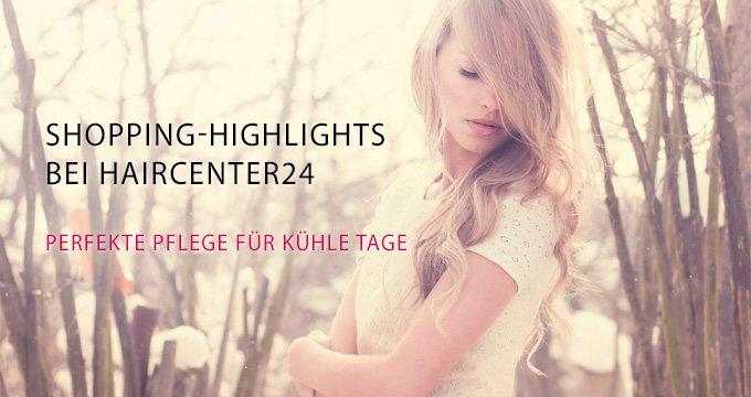 Shopping Highlights bei Haircenter24 - Perfekte Pflege für kühle Tage