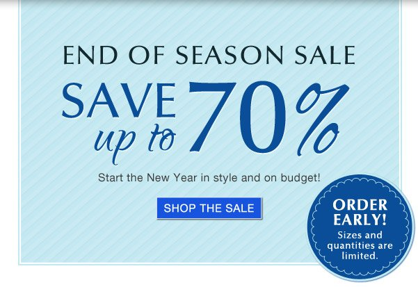 End of Season Sale | Save up to 70%