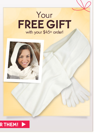 Your FREE GIFT with your $45+ order!