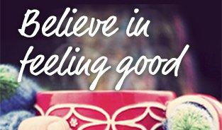 Believe in feeling good