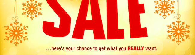 …here's your chance to get what you really want.