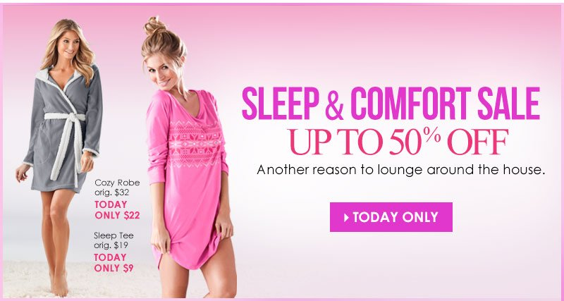 Shop Sleep and Comfort SALE - up to 50% OFF!