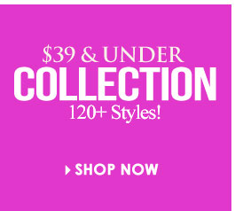 Shop $39 and UNDER Collection