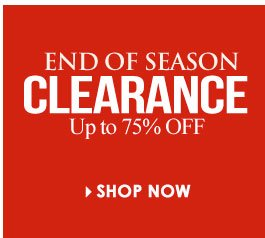 Shop End of Season Clearance - Save up to 75% OFF!