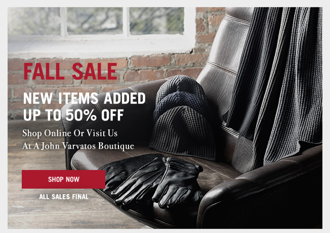 New Items Added - Up To 50% Off - Shop The Fall Sale