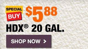 $5.88 HDX 20 Gal