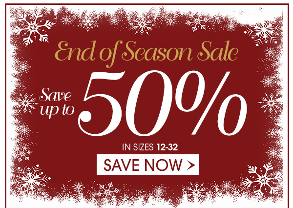End of Season Sale Save up to 50% Off
