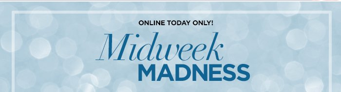 Shop Midweek Madness!