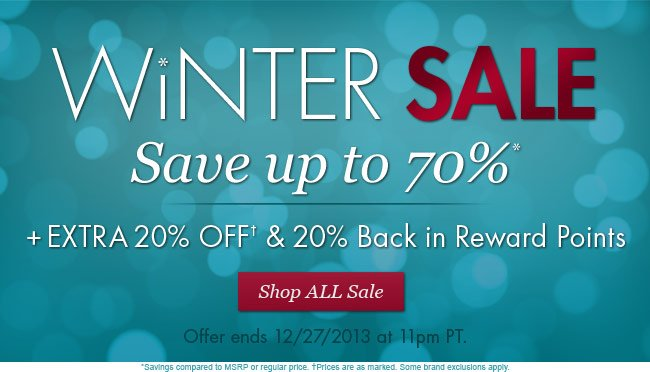 Winter SALE! Save up to 70% Off plus EXTRA 20% OFF and 20% Back in Reward Points. Shop All Sale.