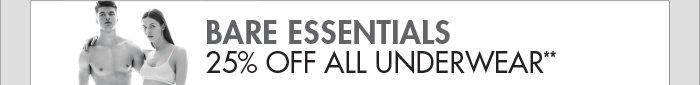 BARE ESSENTIALS - 25% OFF ALL UNDERWEAR