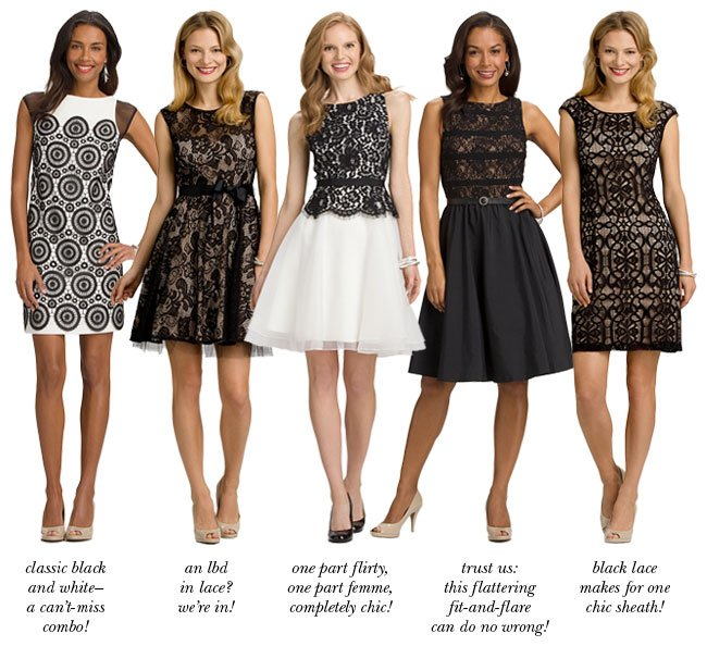 1. Classic black & white-a can't miss combo. 2. An lbd in lace? We're in! 3. One part flirty, one part femme, completely chic! 4. Trust us: this flattering fit & flare can do no wrong! 5. Black lace makes for one chic sheath!