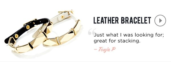 Our Most-Loved Styles: Leather Bracelet