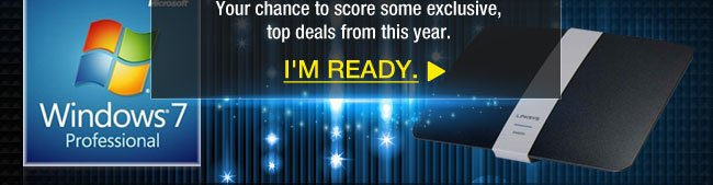 It's your final chance to score some top deals from this year. Get ready to kick off 2014 - NEWEGG style. I'M READY
