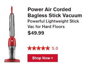 Power Air Corded Bagless Stick Vacuum